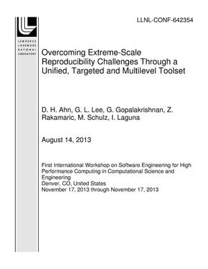 Primary view of object titled 'Overcoming Extreme-Scale Reproducibility Challenges Through a Unified, Targeted and Multilevel Toolset'.
