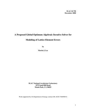 Primary view of object titled 'A proposed Global Optimum Algebraic Iterative Solver for Modeling of Lattice Element Errors'.