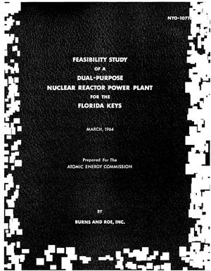 Primary view of object titled 'FEASIBILITY STUDY OF A DUALPURPOSE NUCLEAR REACTOR POWER PLANT FOR THE FLORIDA KEYS'.