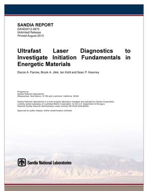 Primary view of object titled 'Ultrafast laser diagnostics to investigate initiation fundamentals in energetic materials.'.