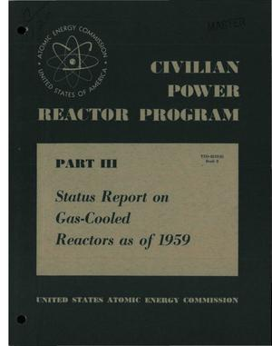 Primary view of object titled 'CIVILIAN POWER REACTOR PROGRAM. PART III. STATUS REPORT ON GAS-COOLED REACTORS AS OF 1959. Book 8'.