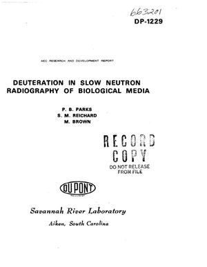 Primary view of object titled 'Deuteration in Slow Neutron Radiography of Biological Media.'.