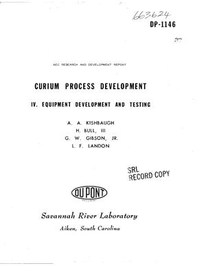 Primary view of object titled 'CURIUM PROCESS DEVELOPMENT. IV. EQUIPMENT DEVELOPMENT AND TESTING.'.