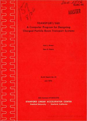 Primary view of object titled 'TRANSPORT/360: A COMPUTER PROGRAM FOR DESIGNING CHARGED PARTICLE BEAM TRANSPORT SYSTEMS.'.