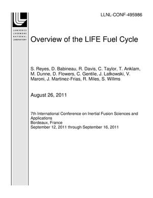 Primary view of object titled 'Overview of the LIFE Fuel Cycle'.