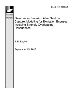 Primary view of object titled 'Gamma-ray Emission After Neutron Capture: Modeling for Excitation Energies Involving Strongly Overlapping Resonances'.