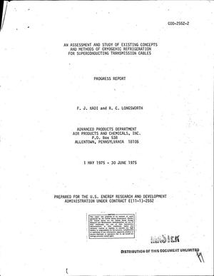 Primary view of object titled 'Assessment and study of existing concepts and methods of cryogenic refrigeration for superconducting transmission cables. Progress report, 1 May 1975--30 June 1975'.