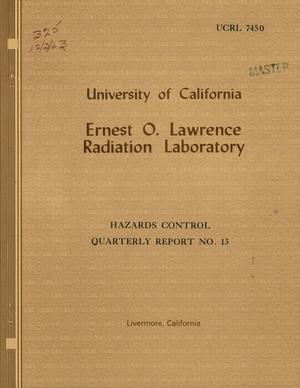 Primary view of object titled 'HAZARDS CONTROL QUARTERLY REPORT NO. 13, APRIL-JUNE 1963'.
