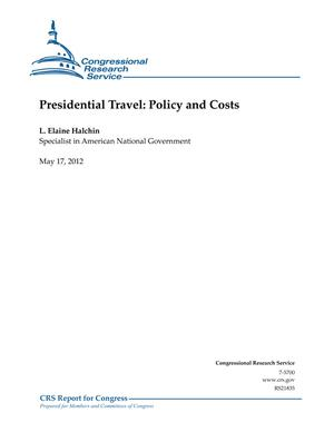 Presidential Travel: Policy and Costs