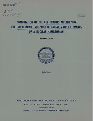 Primary view of object titled 'Computation of the Coefficients Multiplying the Independent Two-Particle Radial Matrix Elements of a Nuclear Hamiltonian'.