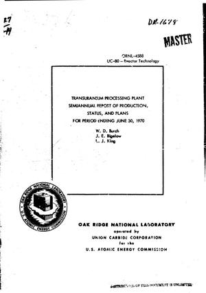 Primary view of object titled 'Transuranium Processing Plant Semiannual Report of Production, Status, and Plans for Period Ending June 30, 1970.'.