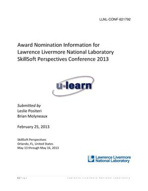 Primary view of object titled 'Award Nomination Information for Lawrence Livermore National LaboratorySkillSoft Perspectives Conference 2013'.