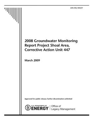 Primary view of object titled '2008 Groundwater Monitoring Report Project Shoal Area, Corrective Action Unit 447'.