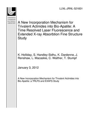 Primary view of object titled 'A New Incorporation Mechanism for Trivalent Actinides into Bio-Apatite: A Time Resolved Laser Fluorescence and Extended X-ray Absorbtion Fine Structure Study'.