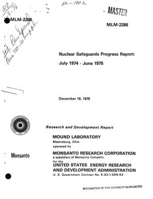 Primary view of object titled 'Nuclear safeguards progress report, July 1974--June 1975'.