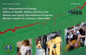 Primary view of object titled 'U.S. Department of Energy Office of Health, Safety and Security Illness and Injury Surveillance Program Worker Health at a Glance, 2000-2009'.
