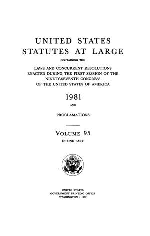 Primary view of object titled 'United States Statutes At Large, Volume 95, 1981'.