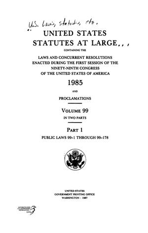 Primary view of object titled 'United States Statutes At Large, Volume 99, 1985'.