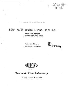 Primary view of object titled 'Heavy Water Moderated Power Reactors. Progress Report, January-February 1964'.