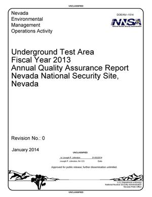 Primary view of object titled 'Underground Test Area Fiscal Year 2013 Annual Quality Assurance Report Nevada National Security Site, Nevada, Revision 0'.