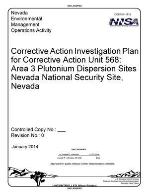 Primary view of object titled 'Corrective Action Investigation Plan for Corrective Action Unit 568: Area 3 Plutonium Dispersion Sites Nevada National Security Site, Nevada, Revision 0'.