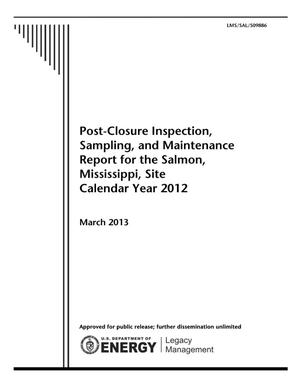 Primary view of object titled 'Post-Closure Inspection, Sampling, and Maintenance Report for the Salmon, Mississippi, Site Calendar Year 2012'.