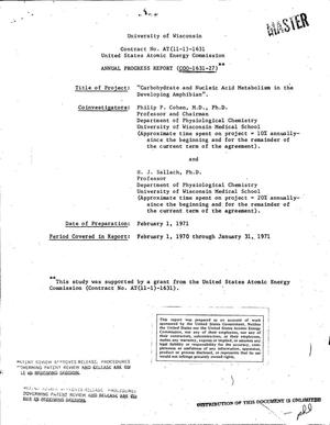 Primary view of object titled 'Carbohydrate and Nucleic Acid Metabolism in the Developing Amphibian. Annual Progress Report, February 1, 1970--January 31, 1971.'.