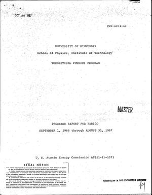 Primary view of object titled 'THEORETICAL PHYSICS PROGRAM. Progress Report, September 1, 1966--August 31, 1967.'.