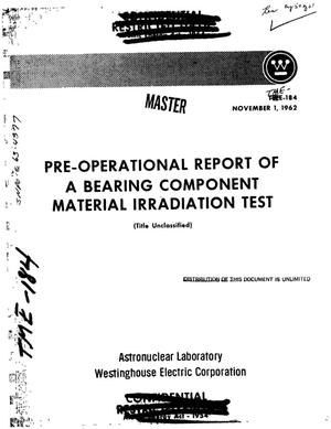 Primary view of object titled 'Pre-operational report of a bearing component material irradiation test'.