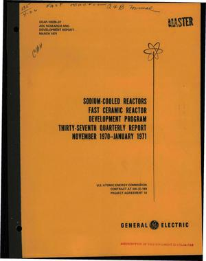 Primary view of object titled 'SODIUM-COOLED REACTORS FAST CERAMIC REACTOR DEVELOPMENT PROGRAM. Quarterly Report No. 37, November 1970--January 1971.'.