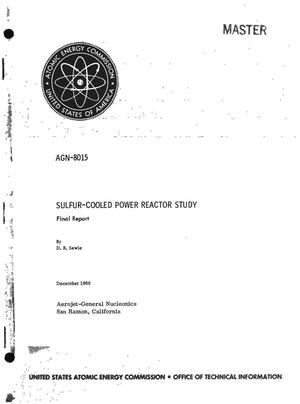 Primary view of object titled 'SULFUR-COOLED POWER REACTOR STUDY. Final Report'.