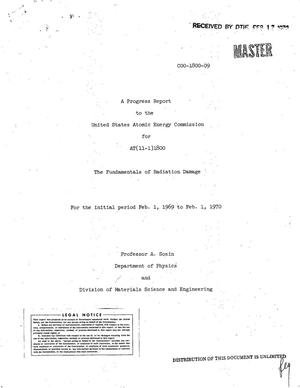 Primary view of object titled 'The Fundamentals of Radiation Damage. Progress Report, February 1, 1969-- February 1, 1970.'.