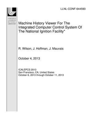 Primary view of object titled 'Machine History Viewer For The Integrated Computer Control System Of The National Ignition Facility*'.