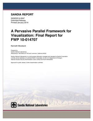 Primary view of object titled 'A pervasive parallel framework for visualization : final report for FWP 10-014707.'.