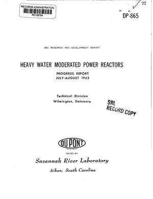 Primary view of object titled 'Heavy Water Moderated Power Reactors. Progress Report, July-August 1963'.