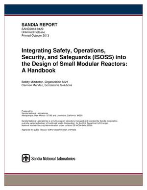 Primary view of object titled 'Integrating Safety, Operations, Security, and Safeguards (ISOSS) into the design of small modular reactors : a handbook.'.