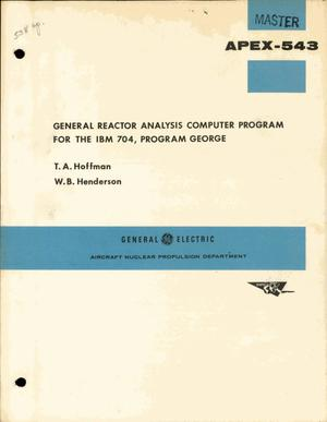 Primary view of object titled 'GENERAL REACTOR ANALYSIS COMPUTER PROGRAM FOR THE IBM 704, PROGRAM GEORGE'.