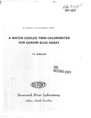 Primary view of object titled 'A Water-Cooled Twin Calorimeter for Curium Slug Assay.'.