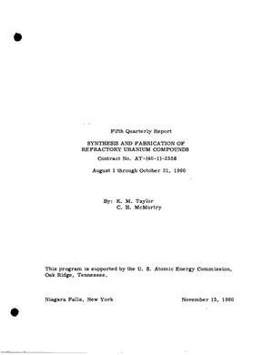 Primary view of object titled 'SYNTHESIS AND FABRICATION OF REFRACTORY URANIUM COMPOUNDS. Quarterly Report No. 5, August 1 through October 31, 1960'.