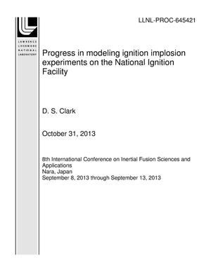 Primary view of object titled 'Progress in modeling ignition implosion experiments on the National Ignition Facility'.