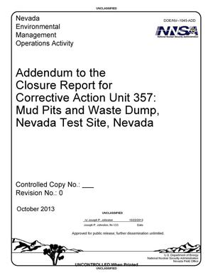 Primary view of object titled 'Addendum to the Closure Report for Corrective Action Unit 357: Mud Pits and Waste Dump, Nevada Test Site, Nevada, Revision 0'.