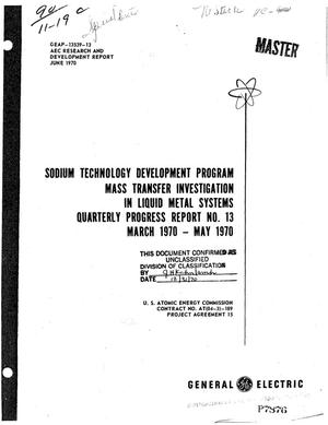 Primary view of object titled 'SODIUM TECHNOLOGY DEVELOPMENT PROGRAM MASS TRANSFER INVESTIGATIONS IN LIQUID METAL SYSTEMS. Quarterly Progress Report No. 13, March--May 1970.'.
