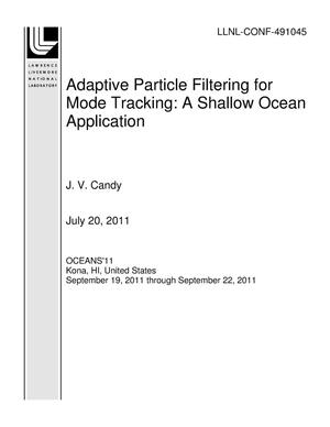 Primary view of object titled 'Adaptive Particle Filtering for Mode Tracking: A Shallow Ocean Application'.