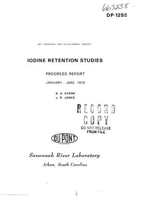 Primary view of object titled 'Iodine Retention Studies. Progress Report, January--June 1970.'.