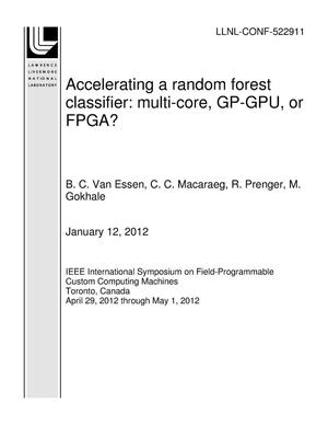 Primary view of object titled 'Accelerating a random forest classifier: multi-core, GP-GPU, or FPGA?'.