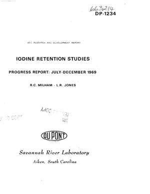 Primary view of object titled 'IODINE RETENTION STUDIES. Progress Report, July--December 1969.'.