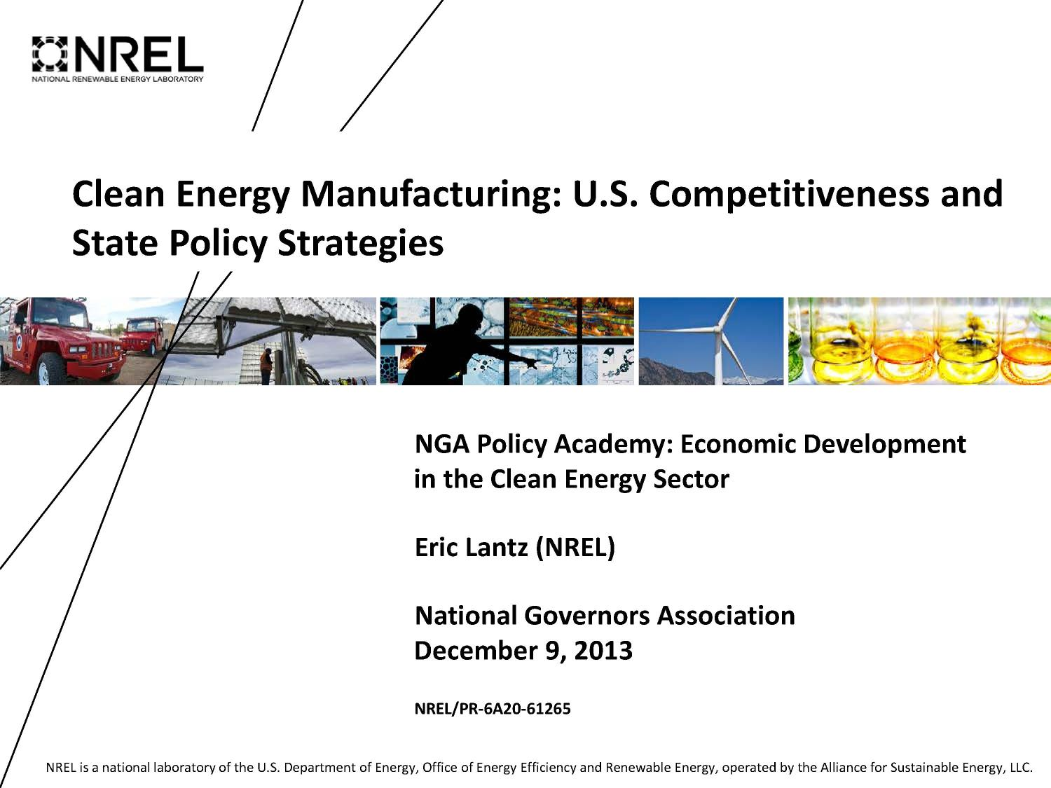 Clean Energy Manufacturing: U.S. Competitiveness and State Policy Strategies (Presentation)                                                                                                      [Sequence #]: 1 of 21