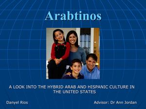 Primary view of object titled 'Arabtinos: A Look Into The Hybrid Arab And Hispanic Culture In The United States'.