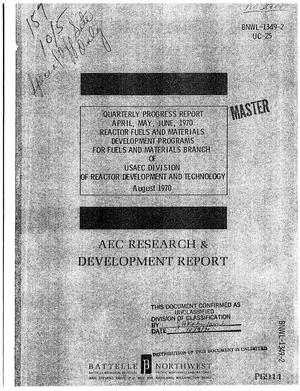 Primary view of object titled 'REACTOR FUELS AND MATERIALS DEVELOPMENT PROGRAMS FOR FUELS AND MATERIALS BRANCH OF USAEC DIVISION OF REACTOR DEVELOPMENT AND TECHNOLOGY. Quarterly Progress Report, April--June 1970.'.