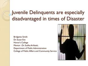 Primary view of object titled 'Juvenile Delinquents are especially disadvantaged in times of Disaster'.